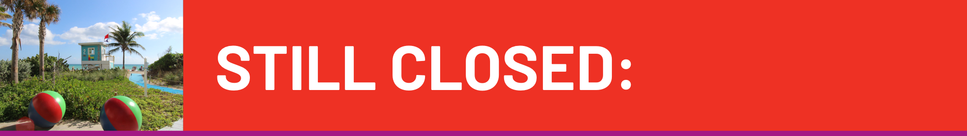 STILL CLOSED: